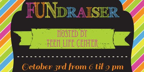 Teen Life Center FUNdraiser tickets