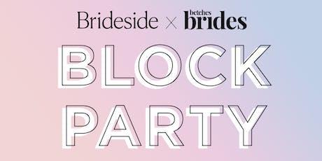 Brideside x Betches Brides Block Party tickets