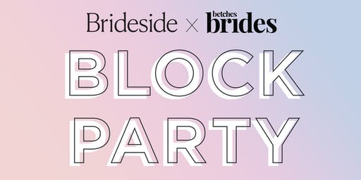 Brideside x Betches Brides Block Party
