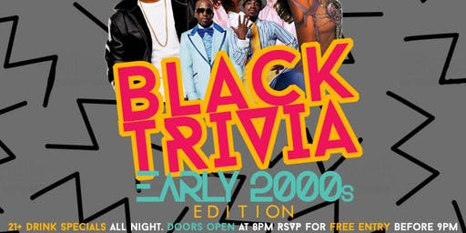 Black Trivia: Early 2000s Edition