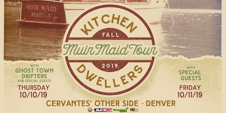 Kitchen Dwellers w/ Ghost Town Drifters - THURSDAY tickets