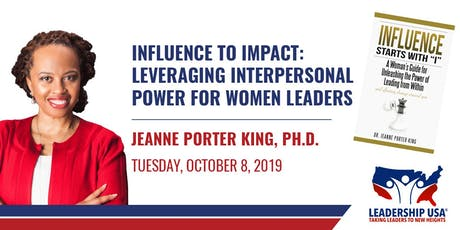 Influence to Impact: Interpersonal Power for Women Leaders with Jeanne Porter King tickets
