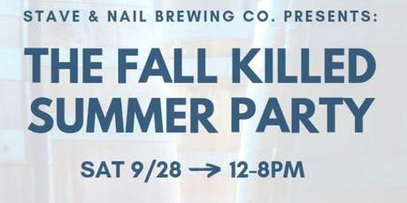 Stave & Nail Brewing Company Presents: Fall Killed Summer Party 2019 tickets