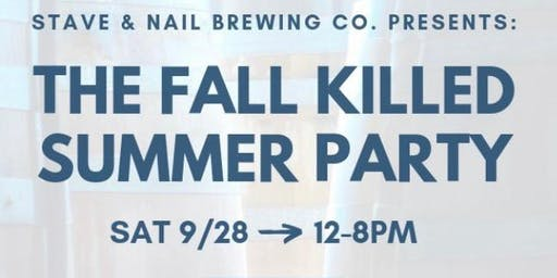 Stave & Nail Brewing Company Presents: Fall Killed Summer Party 2019