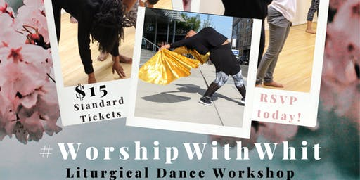 #WorshipWithWhit Liturgical Dance Workshop: North Carolina