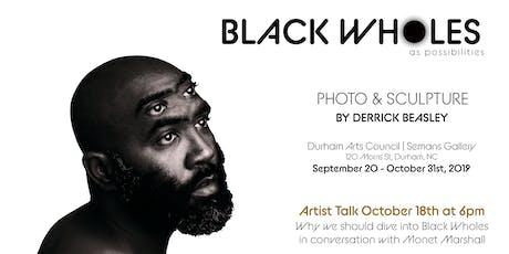Black Wholes Reception & Artist Talk tickets