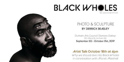 Black Wholes Reception & Artist Talk