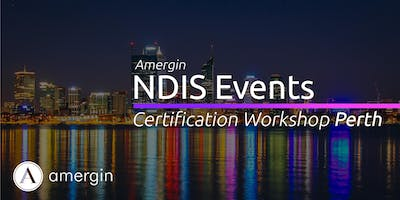 Amergin NDIS Certification 2-Day Workshop (Perth) - 2020