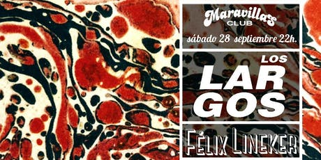 Los Largos + Félix Lineker en Maravillas Club entradas
