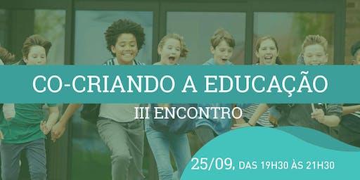 Co-criando a Educação - Encontro III