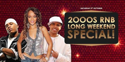 2000s RnB Long Weekend Special