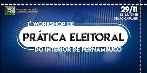 1º  Workshop de Prática Eleitoral do interior de Pernambuco