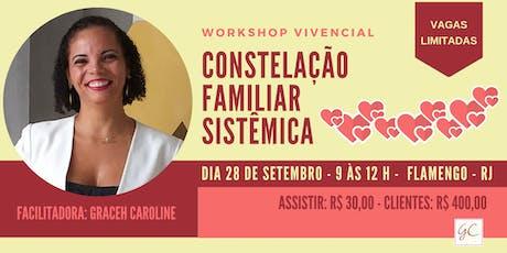 Workshop Vivencial - Constelação Familiar Sistêmica - No Flamengo - RJ ingressos