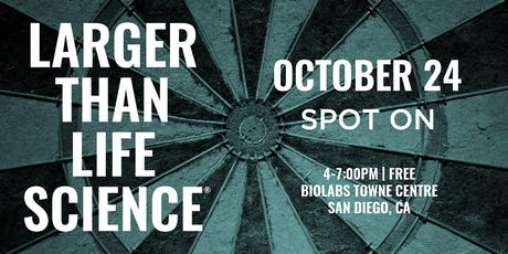 LARGER THAN LIFE SCIENCE | Spot On tickets