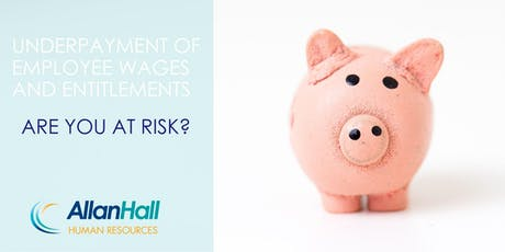 HR Essentials Seminar: Underpayment of Employee Wages and Entitlements tickets