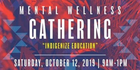 Mental Wellness Gathering- Indigenize Education tickets