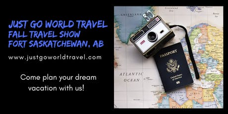 Just Go World Travel's Fall Travel Show in Fort Saskatchewan tickets