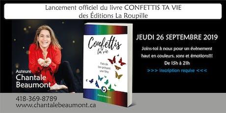 Lancement du livre CONFETTIS TA VIE de Chantale Beaumont billets