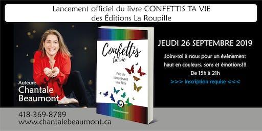 Lancement du livre CONFETTIS TA VIE de Chantale Beaumont