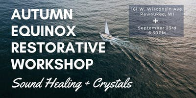 Autumn Equinox Restorative Workshop: Sound Healing + Crystals