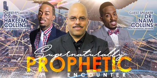 Supernaturally Prophetic Encounter - Chicago