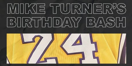 Everything's Fly Presents Mike Turner's Birthday Bash tickets