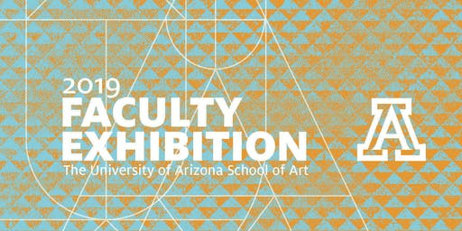 2019 University of Arizona School of Art Faculty Exhibition Reception