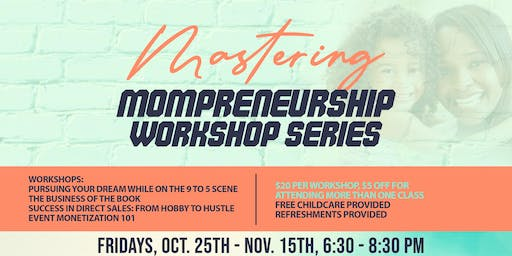 Mastering Mompreneurship Workshop Series