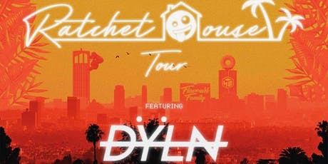 Ratchethouse Takeover by DYLN (18+) tickets