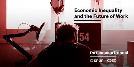 On Common Ground: Economic Inequality & the Future of Work tickets