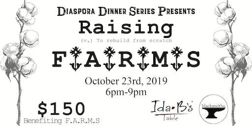 Diaspora: Raising F.A.R.M.S