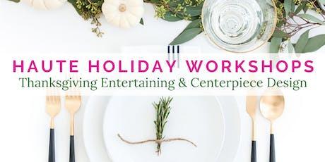 Thanksgiving Entertaining Tips & Centerpiece Design tickets