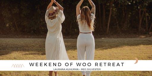 Weekend of Woo Retreat
