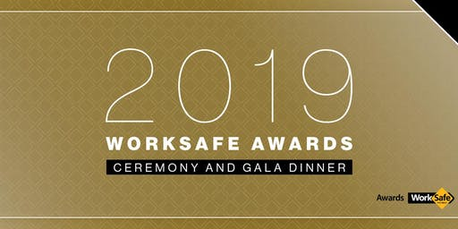 WorkSafe Awards 2019 Ceremony and Gala Dinner