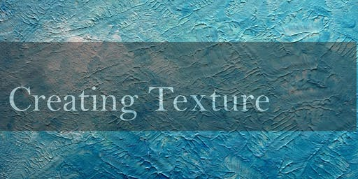 Creating Texture- Technique Workshop