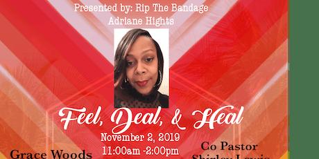 Feel, Deal & Heal tickets