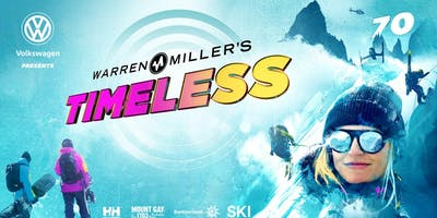 Volkswagen Presents Warren Miller's Timeless - Santa Ana - Thursday 10:00 PM
