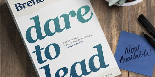 Dare To Lead™  : Courageous Leadership 2 Day Workshop