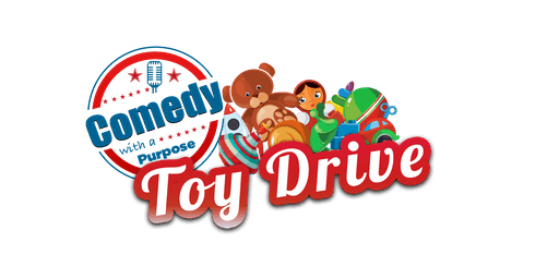 6TH ANNUAL COMEDY WITH A PURPOSE TOY DRIVE & AWARDS RECEPTION