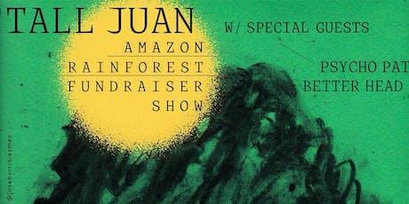 Tall Juan, Better Head, Psycho Pat AMAZON BENEFIT tickets