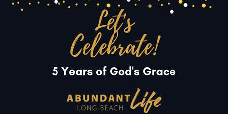 Abundant Lfe LB 5th Anniversary Celebration tickets