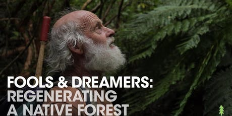 Fools & Dreamers: Regenerating A Native Forest tickets