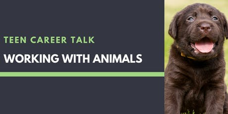 Teen Career Talk: Working with Animals at Sunkist Branch tickets