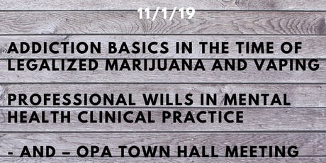 Addiction Basics--Marijuana & Vaping, Professional Wills, and OPA Townhall tickets