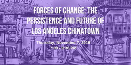Forces of Change: The Persistence and Future of Los Angeles Chinatown tickets