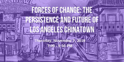 Forces of Change: The Persistence and Future of Los Angeles Chinatown