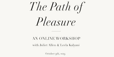The Path of Pleasure Online Workshop tickets
