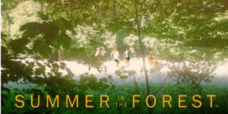 SUMMER IN THE FOREST screening tickets