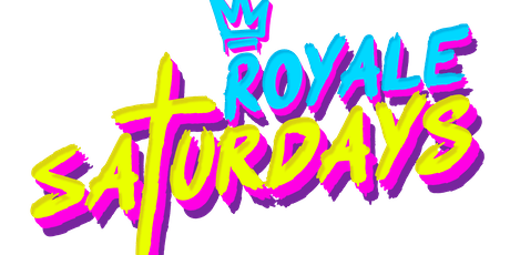 Royale Saturdays | 10.19.19 | 10:00 PM | 21+ tickets
