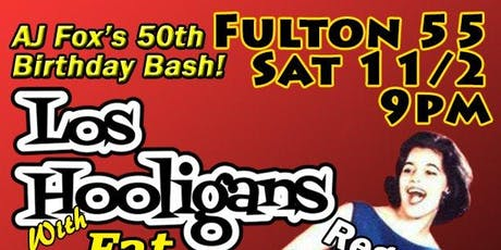 AJ's 50th Birthday bash w/ Los Hooligans & Fat Penguin tickets